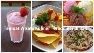 Tempat Wisata Kuliner Terpopuler di Bali