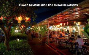 Wisata Kuliner Enak dan Murah di Bandung
